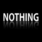 nothing, thinking of nothing