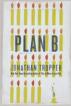 Plan B, reading