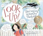 Annette LeBlanc Cate, children's book, Look Up: Bird-Watching in Your Own Back Yard