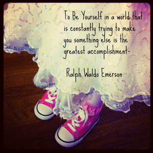 Ralph Waldo Emerson, be yourself