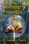 The Sorcerer's Garden, D. Wallace Peach
